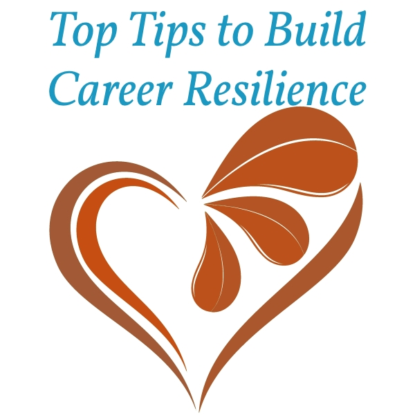 Top Tips To Build Career Resilience
